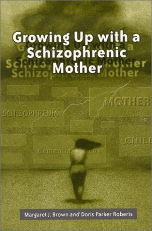 Growiong Up With a Schizophrenic Mother book cover