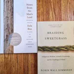 Books: Braiding Sweetgrass; Notes from No Man's Land